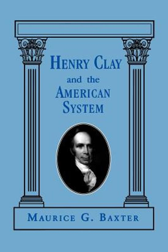 henry clays american system Define american system: the policy of promoting industry in the us by adoption of a high protective tariff and of developing internal improvements.