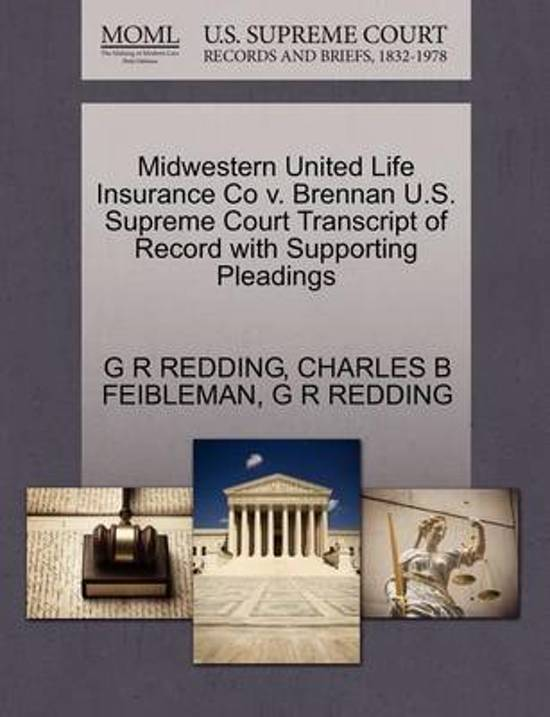 Midwestern United Life Insurance Co V. Brennan U.S. Supreme Court Transcript of Record with Supporting Pleadings