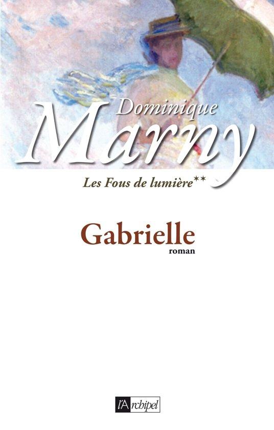 Les fous de lumière - tome 2 Gabrielle
