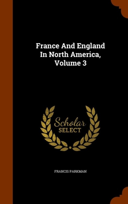 France and England in North America, Volume 3
