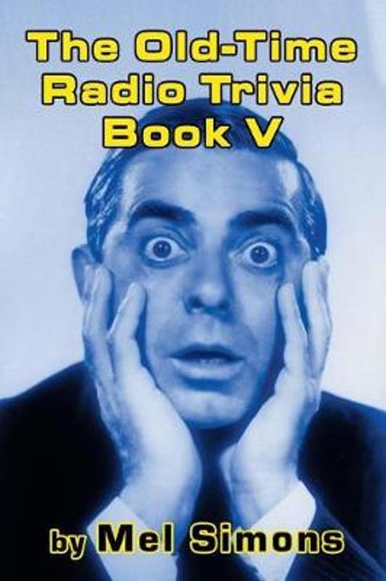 The Old-Time Radio Trivia Book V