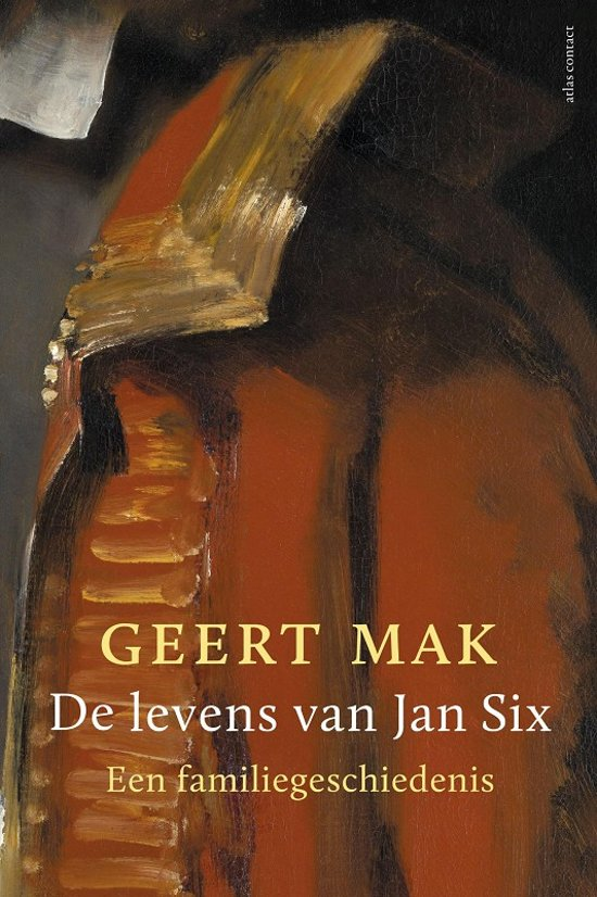 Boek cover De levens van Jan Six van Geert Mak (Paperback)