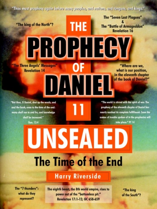 The Prophecy of Daniel 11 Unsealed