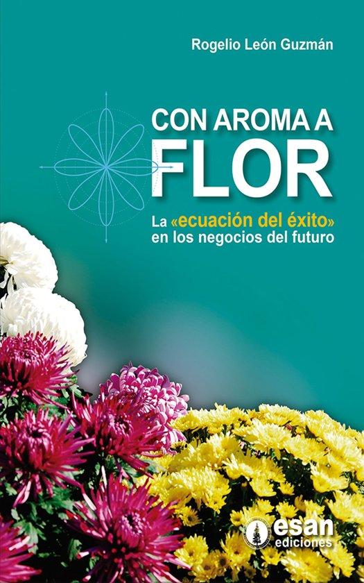 Bolcom Con Aroma A Flor Ebook Rogelio Leon Guzmán