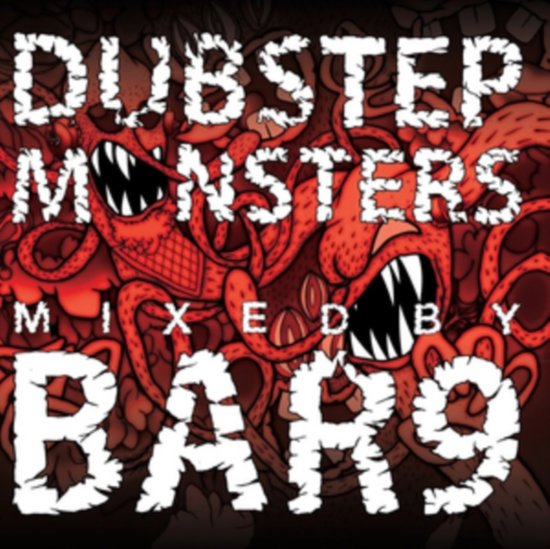 Dubstep Monsters: Mixed By Bar 9