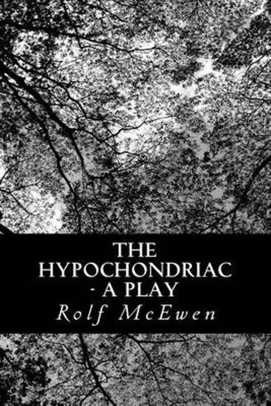 The Hypochondriac - A Play