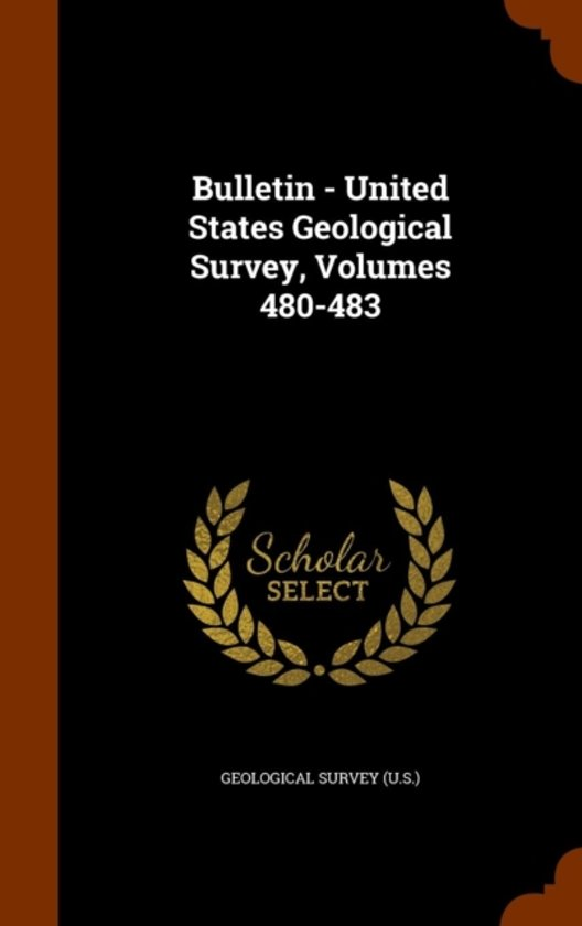 Bulletin - United States Geological Survey, Volumes 480-483