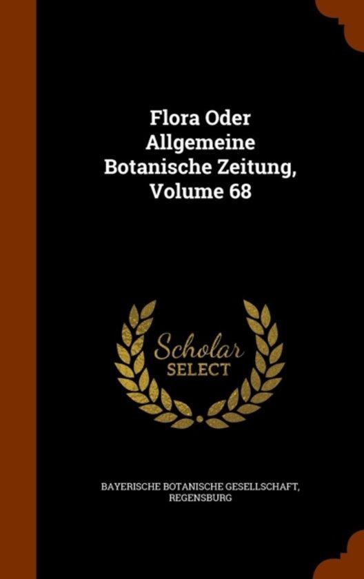 Flora Oder Allgemeine Botanische Zeitung, Volume 68
