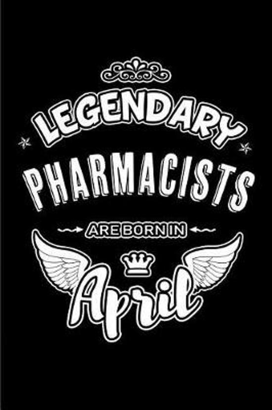 Legendary Pharmacists Are Born in April