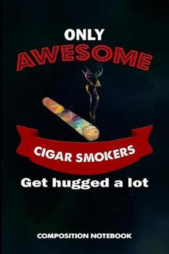 Only Awesome Cigar Smokers Get Hugged a Lot