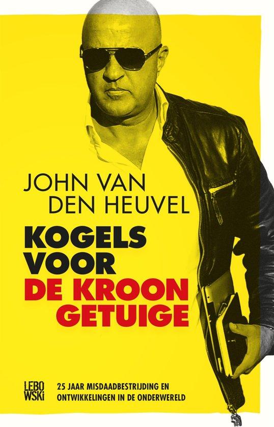Boek cover Kogels voor de kroongetuige van John van den Heuvel (Onbekend)