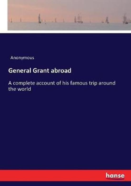 General Grant abroad