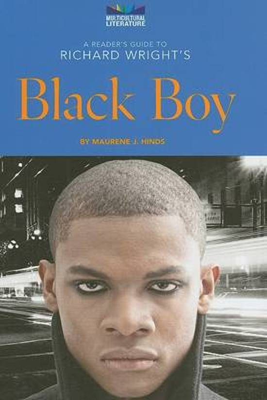 richard wrights novel black boy essay Black boy essaysblack boy and the american hunger since the save your essays here so you can locate in richard wright's book entitled black boy.