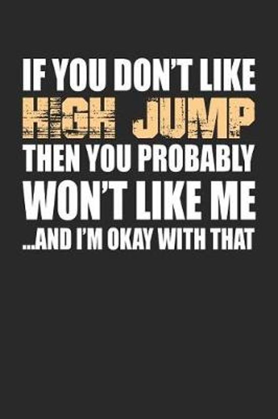 If You Don't Like High Jump Then You Probably Won't Like Me...and I'm Okay with That