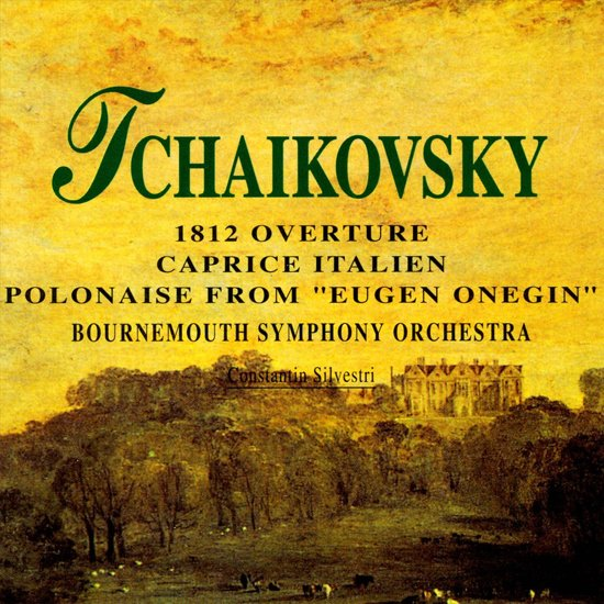 "Tchaikovsky: 1812 Overture; Caprice Italien; Polonaise from ""Eugen Onegin"""