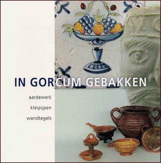In Gorcum Gebakken - H. van den Berge pdf epub