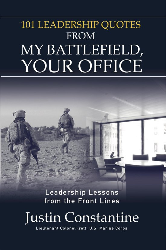 Bolcom 101 Leadership Quotes From My Battlefield Your Office