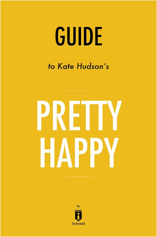 Guide to Kate Hudson's Pretty Happy by Instaread