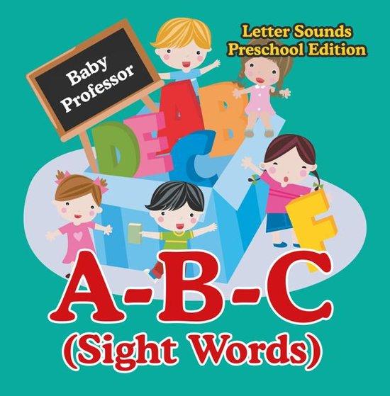 Bol A B C Sight Words Letter Sounds Preschool Edition Ebook