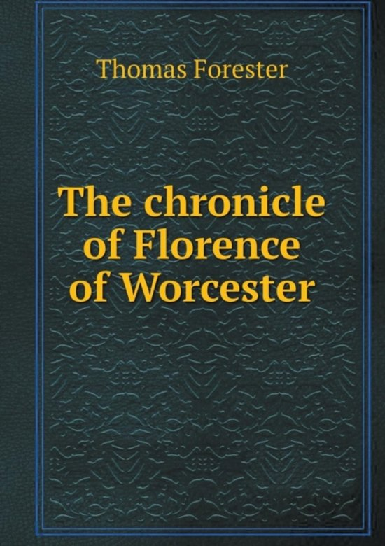 The Chronicle of Florence of Worcester