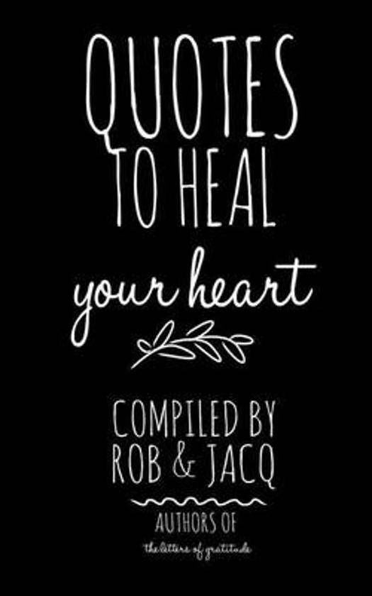 Bolcom Quotes To Heal Your Heart 9781508755180 R J Boeken