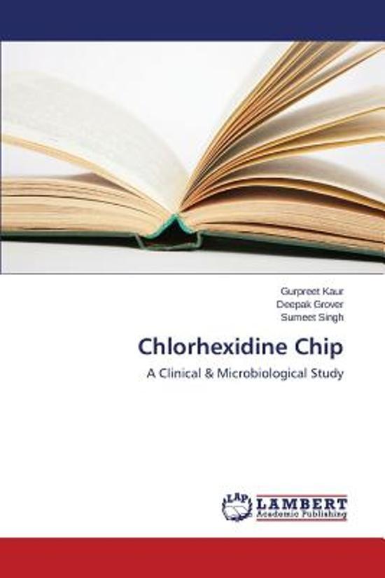 Chlorhexidine Chip