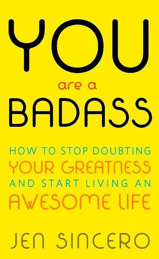 Boek cover You Are a Badass: How to Stop Doubting Your Greatness and Start Living an Awesome Life van Jen Sincero (Paperback)
