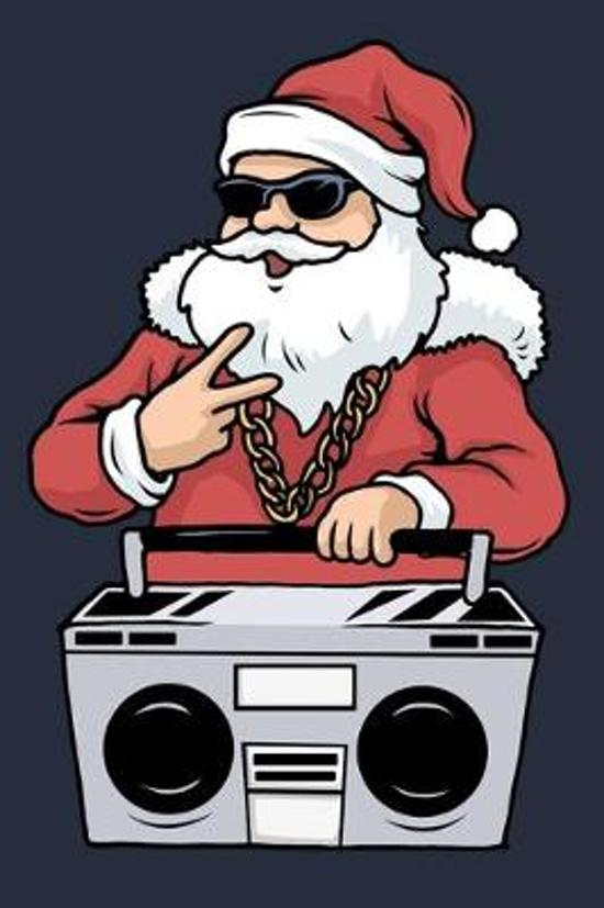 Hip Hop Santa Claus Gangster Christmas Ghettoblaster: Christmas Music Hip Hop Wish List Lined Journal