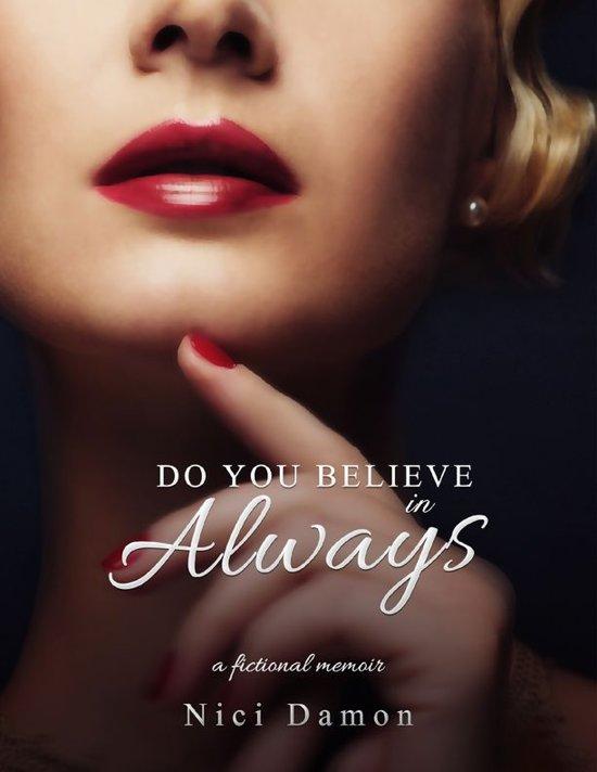 Do You Believe In Always: A Fictional Memoir