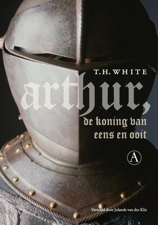   Arthur, de koning van eens en ooit (ebook), T.H.