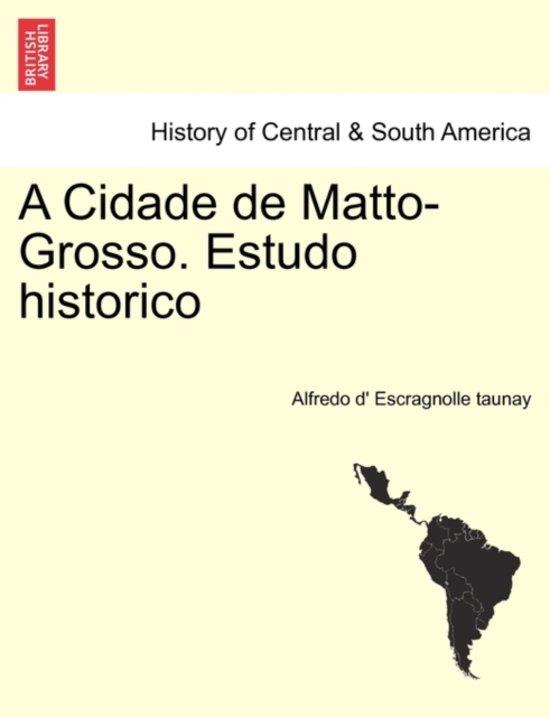 A Cidade de Matto-Grosso. Estudo Historico