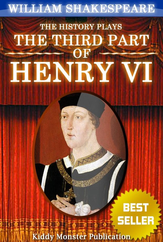 Henry VI, part 3 By William Shakespeare