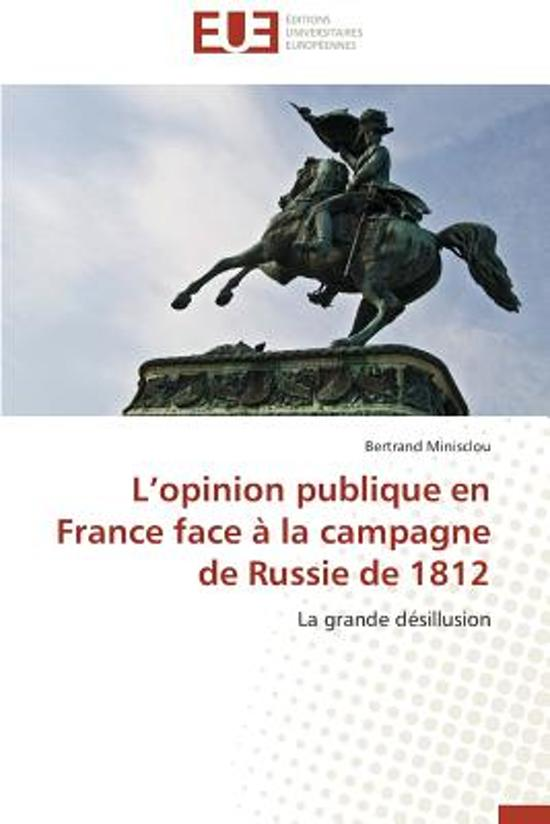 L Opinion Publique En France Face � La Campagne de Russie de 1812