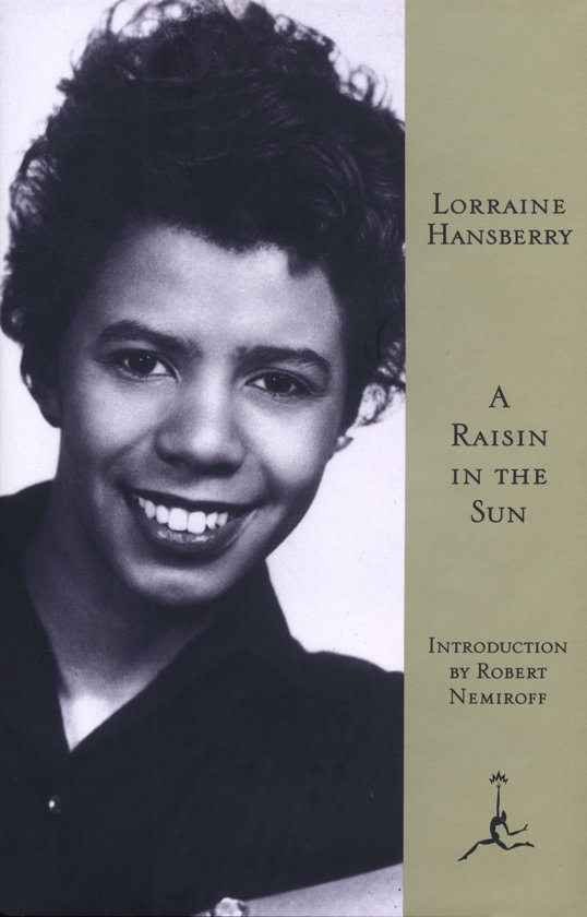 a raisin in the sun lorraine Lorraine hansberry a raisin in the sun the sign in sidney brustein's window the drinking gourd to be young, gifted and black les blancs what use are flowers the.