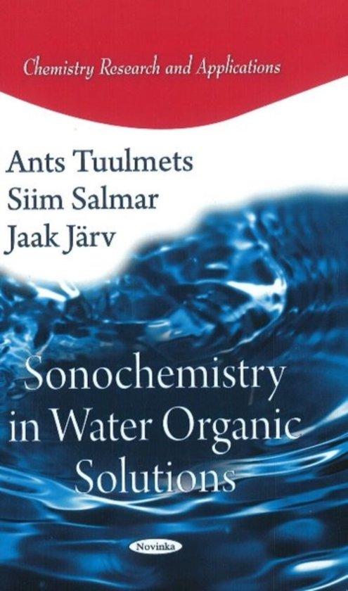 Sonochemistry in Water Organic Solutions