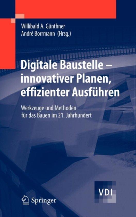 Digitale Baustelle- Innovativer Planen, Effizienter Ausfuhren