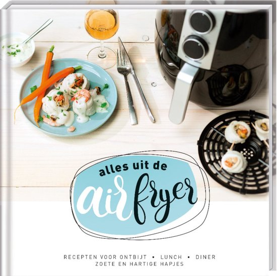 Boek cover Alles uit de airfryer van Diverse auteurs (Hardcover)