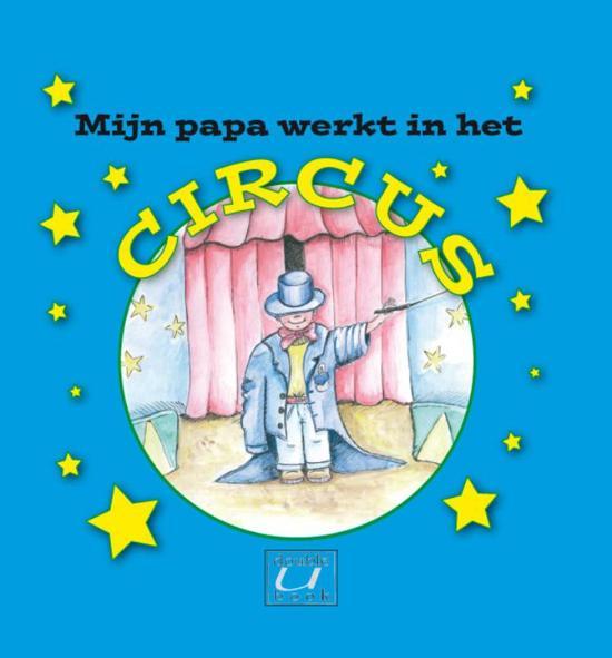 Mijn papa werkt in het circus - Willem Schildt pdf epub