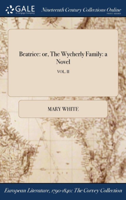 Beatrice: Or, the Wycherly Family: a Novel; Vol. II