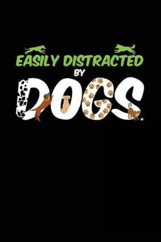 Easily Distracted By Dogs: Blank Lined Notebook Journal