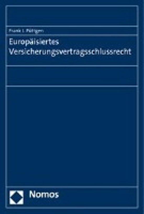 Europaisiertes Versicherungsvertragsschlussrecht