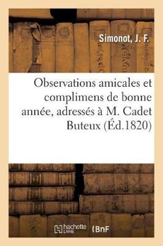 Observations Amicales Et Complimens de Bonne Ann e, Adress s M. Cadet Buteux