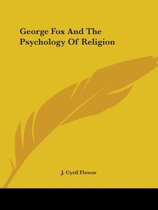 George Fox and the Psychology of Religion