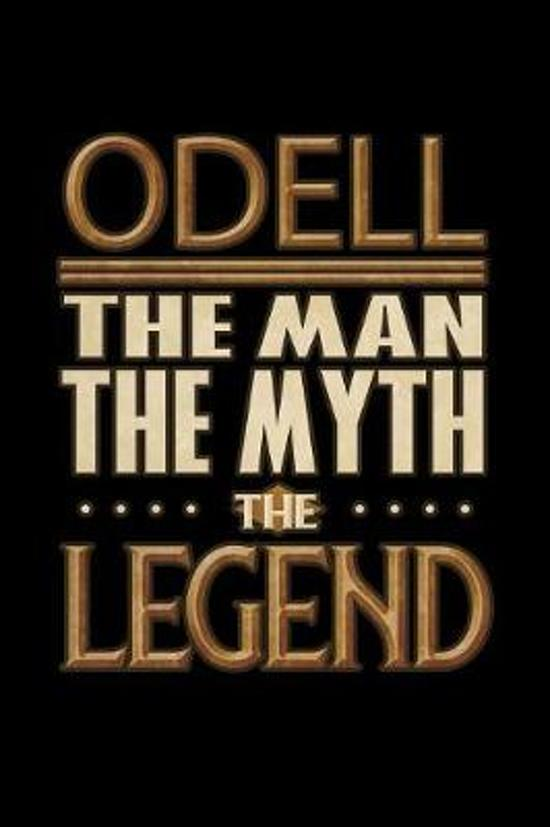 Odell The Man The Myth The Legend: Odell Journal 6x9 Notebook Personalized Gift For Male Called Odell The Man The Myth The Legend