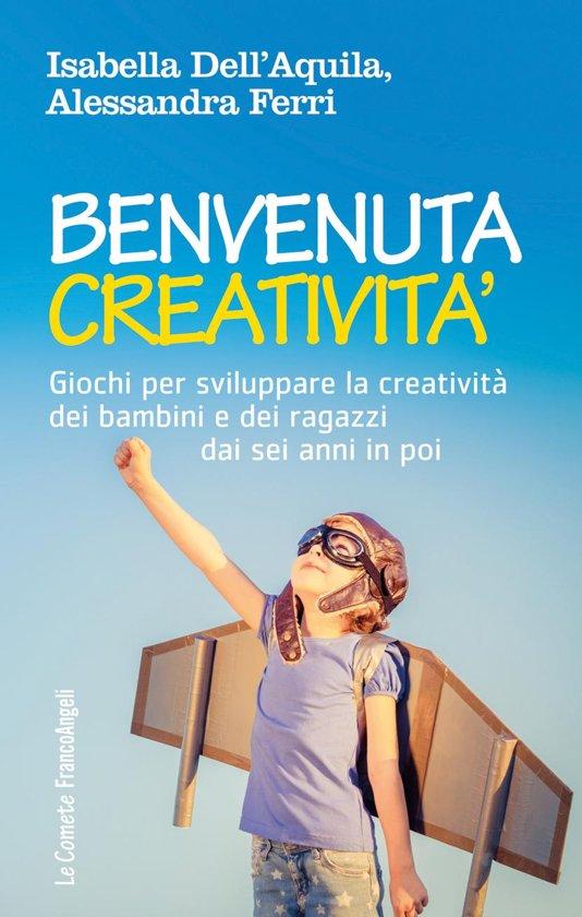 Bolcom Benvenuta Creatività Ebook Isabella Dellaquila