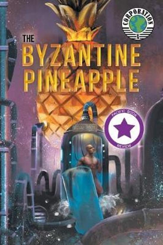The Byzantine Pineapple (Part 1) with Corporation X