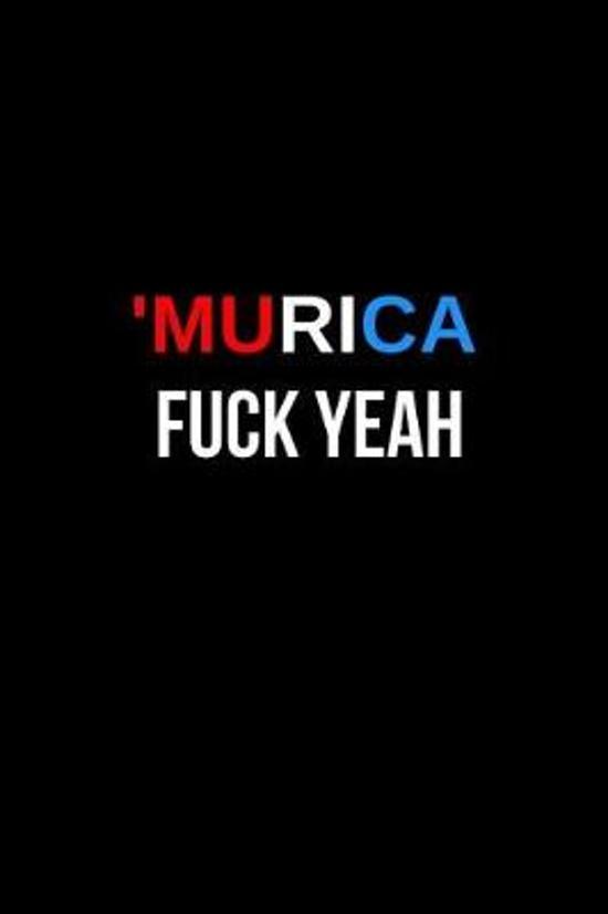 'Murica Fuck Yeah