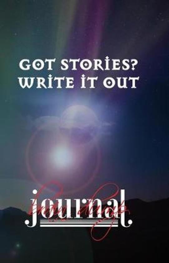 Got Stories? Write It Out