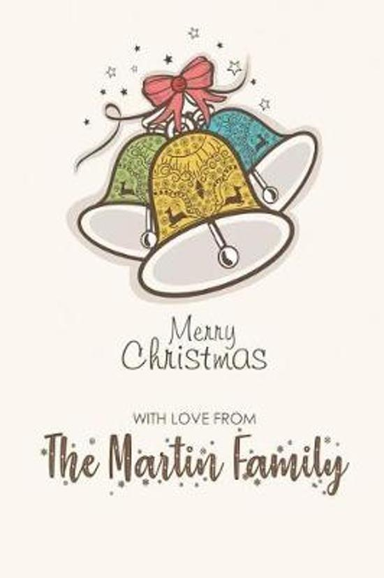 Merry Christmas with Love from the Martin Family