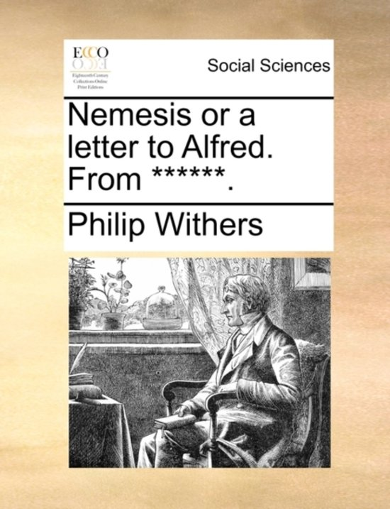 Nemesis or a Letter to Alfred. from ******